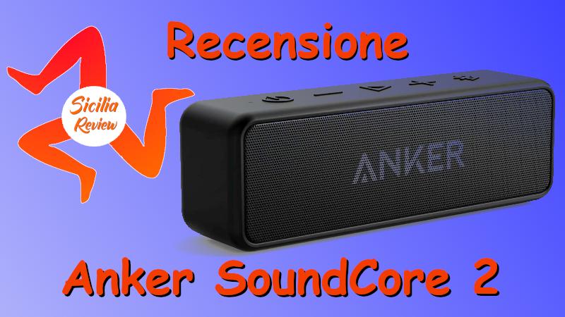 Recensione Anker SoundCore 2