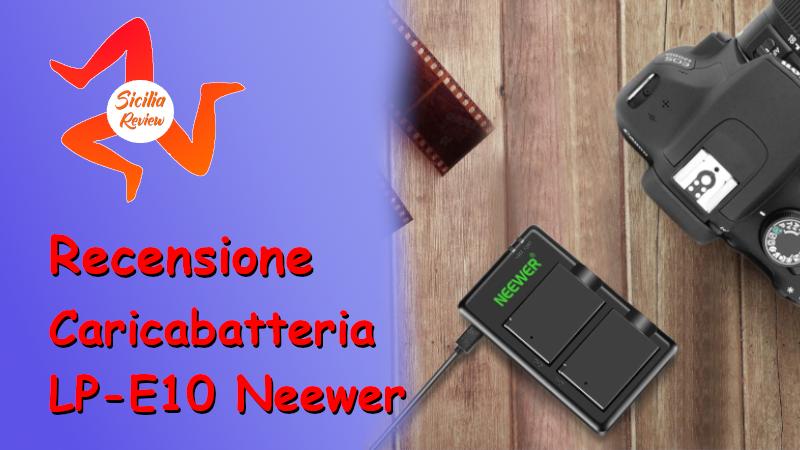 Recensione Neewer Set Caricabatteria LP-E10