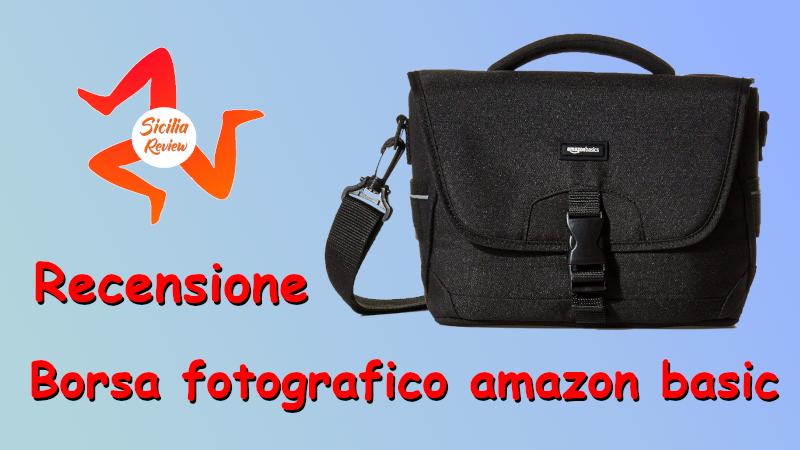 Recensione borsa per fotocamere Amazon Basic