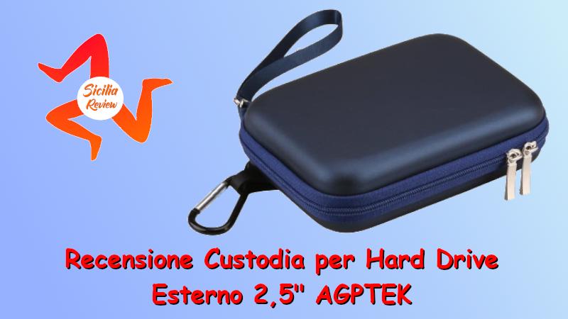 Recensione Custodia Antiurto per Hard Drive Esterno 2,5″ AGPTEK