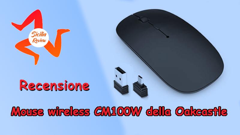 Recensione Mouse CM100W della Oakcastle