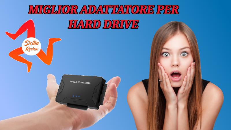 Miglior adattatore per Hard Drive
